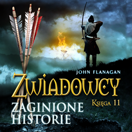 okładka Zwiadowcy cz. 11. Zaginione historieaudiobook | MP3 | John Flanagan