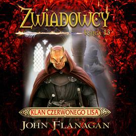 okładka Zwiadowcy cz. 13. Klan czerwonego lisa, Audiobook | Flanagan John
