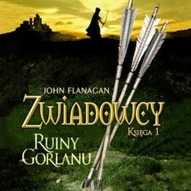 okładka Zwiadowcy cz. 1. Ruiny Gorlanu, Audiobook | Flanagan John