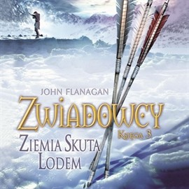 okładka Zwiadowcy cz. 3. Ziemia skuta lodem, Audiobook | Flanagan John