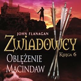 okładka Zwiadowcy cz. 6. Oblężenie Macindaw, Audiobook | John Flanagan