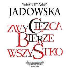 okładka Zwycięzca bierze wszystko, Audiobook | Aneta Jadowska