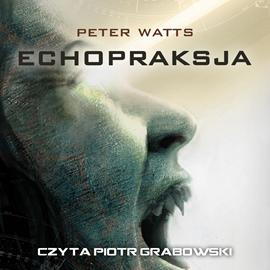okładka Echopraksja, Audiobook | Peter Watts