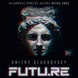 okładka Futu.re, Audiobook | Dmitry Glukhovsky