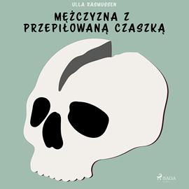okładka Mężczyzna z przepiłowaną czaszką, Audiobook | Rasmussen Ulla