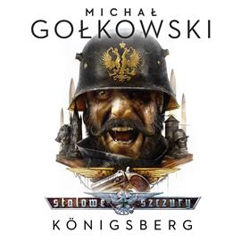 okładka Stalowe Szczury: Königsberg, Audiobook | Michał Gołkowski