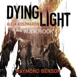 okładka Aleja Koszmarów DYING LIGHT, Audiobook | Raymond Benson
