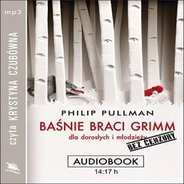okładka Baśnie braci Grimm dla dorosłych i młodzieży. Bez cenzury, Audiobook | Philip Pullman