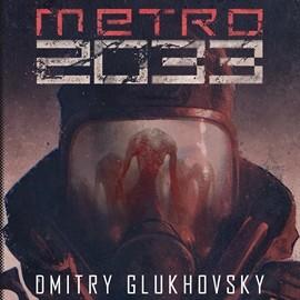 okładka Metro 2033audiobook | MP3 | Dmitry Glukhovsky