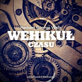 okładka Wehikuł Czasu, Audiobook | Herbert George Wells