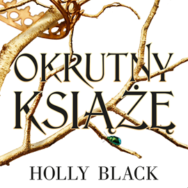 okładka Okrutny książę. Tom 1, Audiobook | Holly Black