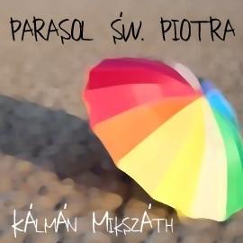 okładka Parasol św. Piotra, Audiobook | Kálmán Mikszáth
