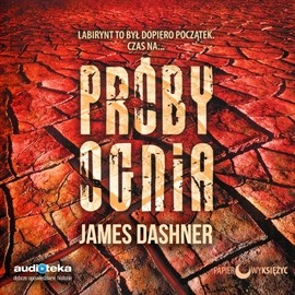 okładka Próby ognia, Audiobook | Dashner James