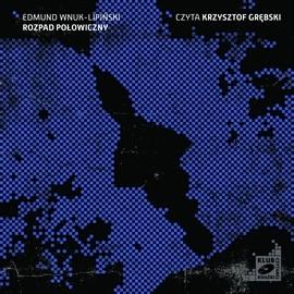okładka Rozpad połowiczny, Audiobook | Edmund Wnuk-Lipiński