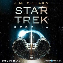 okładka Star Trek Rebelia, Audiobook | Dillard J.M.