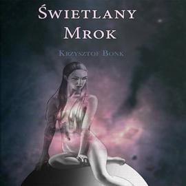 okładka Świetlany mrok, Audiobook | Krzysztof Bonk