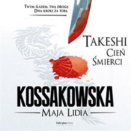 okładka Takeshi. Cień Śmierci, Audiobook   Lidia Kossakowska Maja