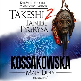 okładka Takeshi. Taniec tygrysa, Audiobook   Lidia Kossakowska Maja