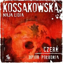 okładka Upiór Południa. Tom 1. Czerń, Audiobook | Lidia Kossakowska Maja