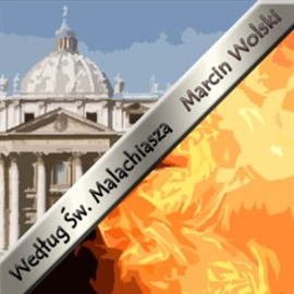 okładka Według św. Malachiasza, Audiobook | Marcin Wolski