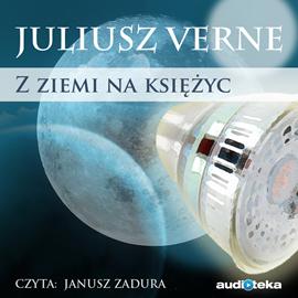 okładka Z Ziemi na Księżyc zwykła podróż w 97 godzin i 20 minutaudiobook   MP3   Verne Juliusz