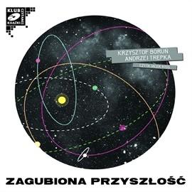okładka Zagubiona przyszłość (cz. I)audiobook | MP3 | Boruń Krzysztof