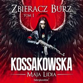 okładka Zbieracz burz. Tom 1, Audiobook   Lidia Kossakowska Maja