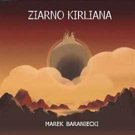 okładka Ziarno Kirlianaaudiobook | MP3 | Baraniecki Marek