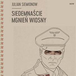 okładka Siedemnaście Mgnień Wiosny, Audiobook | Siemionow Julian
