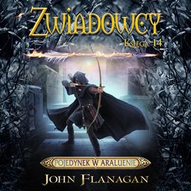 okładka Zwiadowcy cz. 14. Pojedynek w Araluenieaudiobook | MP3 | John Flanagan