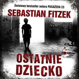okładka Ostatnie dziecko, Audiobook | Sebastian Fitzek