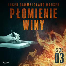 okładka Płomienie winy: część 3, Audiobook   Gammelgaard Madsen Inger