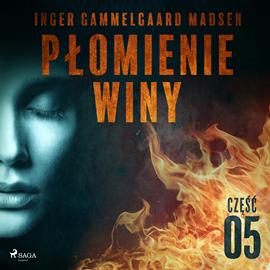 okładka Płomienie winy: część 5, Audiobook   Gammelgaard Madsen Inger