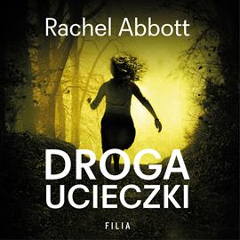 okładka Droga ucieczki, Audiobook | Abbott Rachel