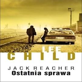 okładka Ostatnia sprawa, Audiobook | Lee Child