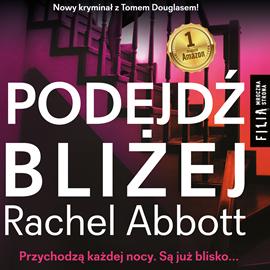 okładka Podejdź bliżej, Audiobook | Abbott Rachel