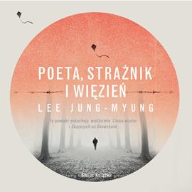 okładka Poeta, strażnik i więzień, Audiobook   Jung-Myung Lee