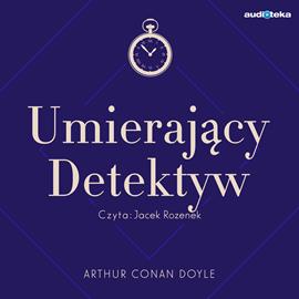 okładka Umierający Detektyw, Audiobook | Arthur Conan Doyle