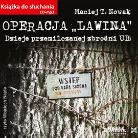 okładka Operacja Lawina. Dzieje przemilczanej zbrodni UB, Audiobook | T. Nowak Maciej