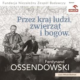 okładka Przez kraj ludzi, zwierząt i bogów, Audiobook | Ferdynand Ossendowski Antoni