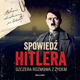 okładka Spowiedź Hitlera. Szczera rozmowa z Żydem, Audiobook | Macht Christopher