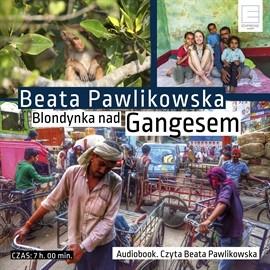 okładka Blondynka nad Gangesem, Audiobook | Beata Pawlikowska