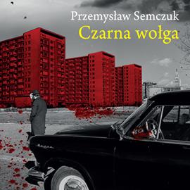 okładka Czarna wołga, Audiobook | Semczuk Przemysław