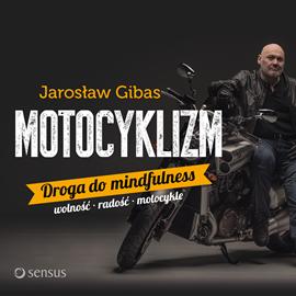 okładka Motocyklizm. Droga do mindfulness, Audiobook | Gibas Jarosław