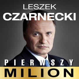 okładka Pierwszy milion. Jak zaczynał Leszek Czarnecki i inni. , Audiobook | Rajewski Maciej