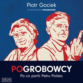 okładka POgrobowcy. Po co partii Petru Polska, Audiobook | Piotr Gociek