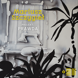 okładka Projekt: Prawda, Audiobook | Szczygieł Mariusz