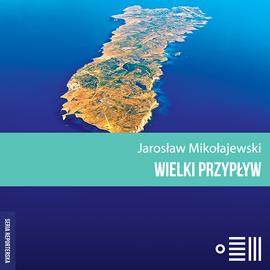 okładka Wielki przypływ, Audiobook | Mikołajewski Jarosław