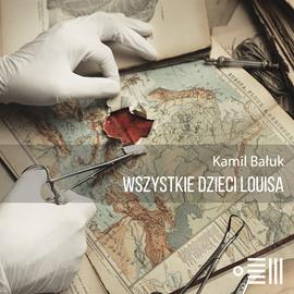 okładka Wszystkie dzieci Louisaaudiobook | MP3 | Bałuk Kamil
