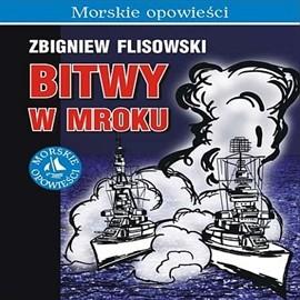 okładka Bitwy w mroku, Audiobook | Flisowski Zbigniew